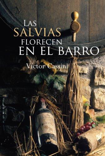 LAS SALVIAS FLORECEN EN EL BARRO...