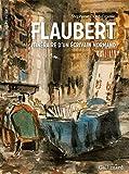 Flaubert, itinéraire d'un écrivain normand