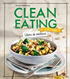 Clean Eating: Libro de recetas (¡Come sano!)