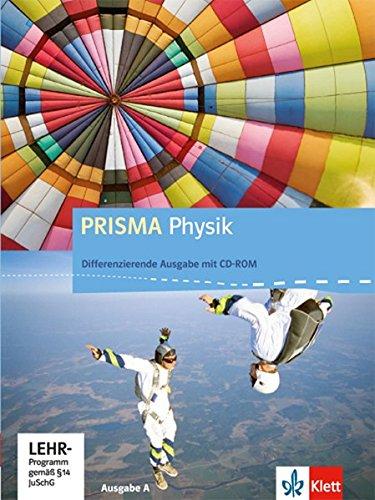 PRISMA Physik 7-10. Differenzierende Ausgabe A: Schülerbuch mit Schüler-CD-ROM Klasse 7-10 (PRISMA Physik. Differenzierende Ausgabe)