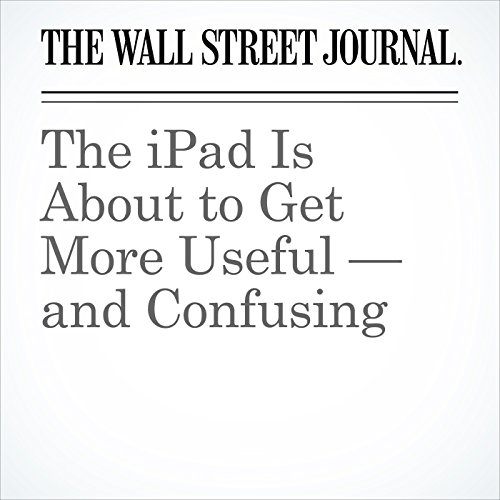 The iPad Is About to Get More Useful — and Confusing copertina