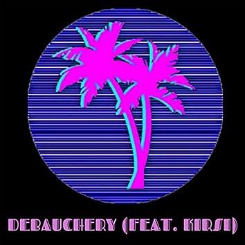 Debauchery (feat. Kirsi)