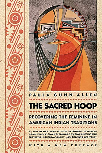 The Sacred Hoop: Recovering The Feminine In American...