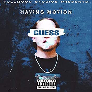 Having Motion