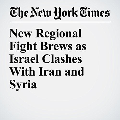 New Regional Fight Brews as Israel Clashes With Iran and Syria copertina