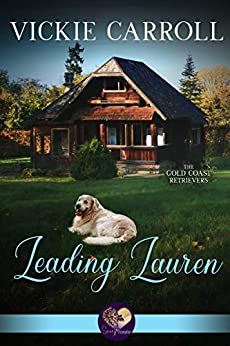 Leading Lauren (The Gold Coast Retrievers Book 11) by [Vickie Carroll, Sweet Promise Press]