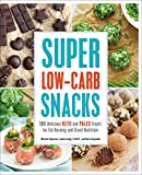Super Low-Carb Snacks: 100 Delicious Keto and Paleo Treats for Fat Burning and Great Nutrition