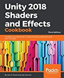 Unity 2018 Shaders and Effects Cookbook: Transform your game into a visually stunning masterpiece with over 70 recipes, 3rd Edition