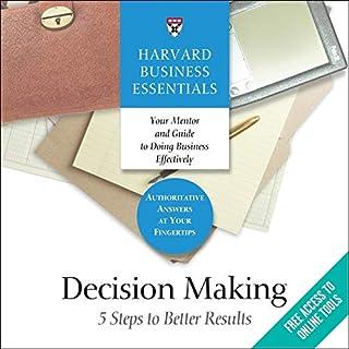 Decision Making Lib/E: 5 Steps to Better Results (Harvard Business Essentials Series Lib/E)