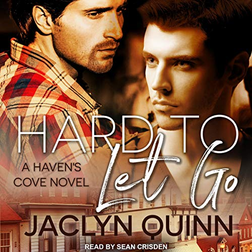 Hard to Let Go: Haven's Cove Series, Book 1
