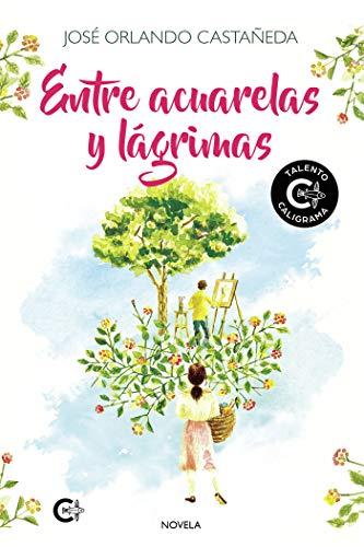 Entre acuarelas y lágrimas de José Orlando Castaneda