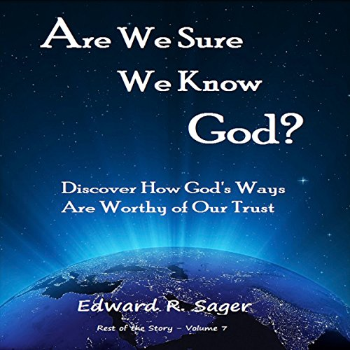 Are We Sure We Know God? (Rest of the Story) audiobook cover art