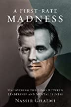 A First-Rate Madness: Uncovering the Links Between Leadership and Mental Illness (English Edition)