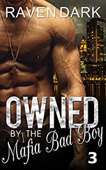 Owned by the Mafia Bad Boy (Book Three) by [Raven Dark, Avril Stepowski]