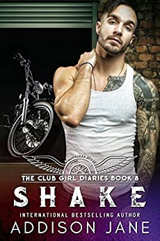 Shake (The Club Girl Diaries Book 8) by [Addison Jane]
