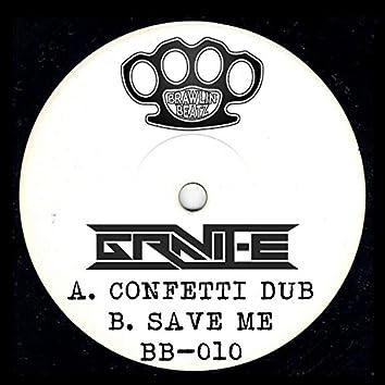 Confetti Dub / Save Me