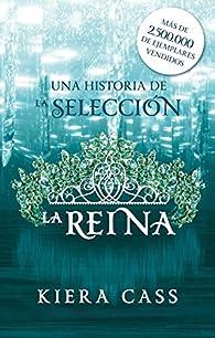 La reina: Un cuento de La Selección ) par Kiera Cass