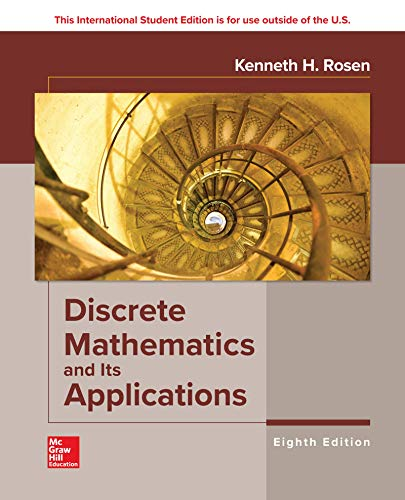 Compare Textbook Prices for Discrete Mathematics and Its Applications Eighth Edition Edition ISBN 9781260091991 by Kenneth Rosen