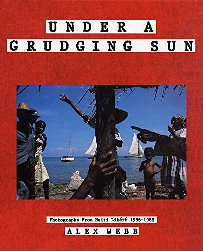Price comparison product image Under a Grudging Sun: Photographs from Haiti Libere 1986-1988