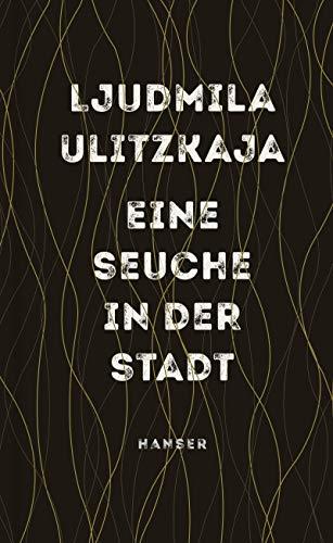 Buchseite und Rezensionen zu 'Eine Seuche in der Stadt: Szenario' von Ljudmila Ulitzkaja