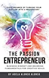 The Passion Entrepreneur: Business Mindset and Branding fundamental for creative souls. (English Edition)