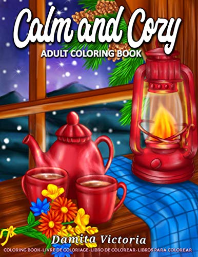 Calm and Cozy: An Adult Coloring Book Featuring Relaxing Christmas Winter Scenes and Cozy Interior Designs | Perfect Gift Ideas for Women