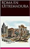 Roma en Extremadura (Viajes por Europa y America)