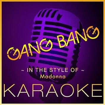 Gang Bang (Karaoke Version) [In the Style of Madonna]