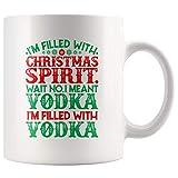 Estoy Lleno de espíritu navideño Espera No, quise Decir Vodka Estoy Lleno de Taza de Vodka para el Amante del Vodka Taza de café, Divertida Taza de té de Navidad de 11 oz