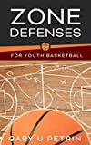 Zone Defenses for Youth Basketball: Basics of the 2-3, 2-1-2, 1-3-1, 3-2 Defenses and More! (Simplified Information for Youth Basketball Coaches Book 3) (English Edition)