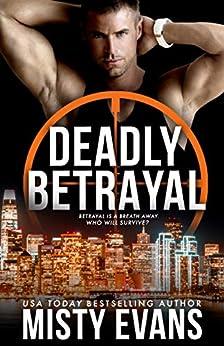 Deadly Betrayal, SCVC Taskforce Romantic Suspense Series, Book 12 (A SCVC Taskforce Romantic Suspense) by [Misty Evans]