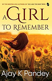 A Girl to Remember by [Ajay K Pandey]
