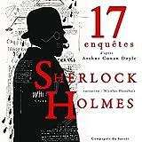 17 nouvelles enquêtes de Sherlock Holmes et du Dr Watson: Les enquêtes de Sherlock Holmes et du Dr Watson : Collection