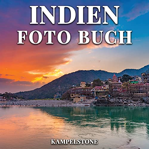 Indien Foto Buch: 97 Schöne Bilder der Landschaften, Städte, Kultur und mehr - Perfektes Geschenk oder Couchtischdekor