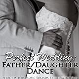Perfect Wedding: Father/Daughter Dance