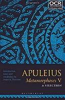 Apuleius Metamorphoses V: A Selection (Ocr Latin)