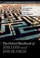 The Oxford Handbook of Job Loss and Job Search (Oxford Library of Psychology)