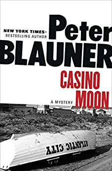 Casino Moon: A Mystery (Hard Case Crime Book 55) by [Peter Blauner]