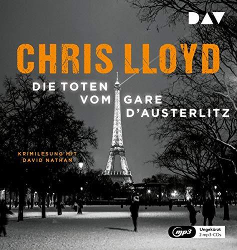 Die Toten vom Gare d'Austerlitz: Ungekürzte Lesung mit David Nathan (2 mp3-CDs)