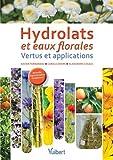 Hydrolats et eaux florales - Vertus et applications