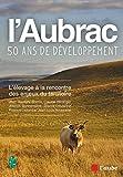 L'Aubrac, cinquante ans de développement - L'élevage à la rencontre des enjeux du territoire