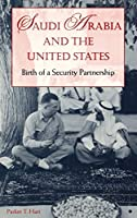 Saudi Arabia and the United States: Birth of a Security Partnership (The Adst-Dacor Diplomats and Diplomacy Series)