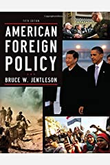 American Foreign Policy: The Dynamics of Choice in the 21st Century by Bruce W. Jentleson (2013-10-18) Paperback