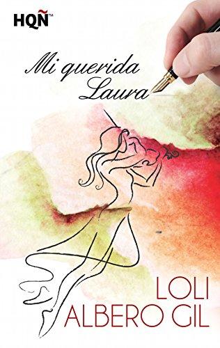 Mi querida Laura (HQÑ) eBook: Albero, Loli: Amazon.es: Tienda Kindle