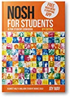NOSH for Students: A Fun Student Cookbook - NEW Edition: A Fun Student Cookbook - Photo with Every Recipe