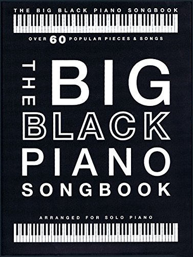 The Big Black Piano Songbook (Piano Solo Book): Klavierpartitur, Songbook für Klavier