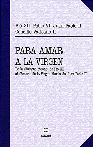 para amar A La Virgen. (nueva ed.) (Documentos MC)