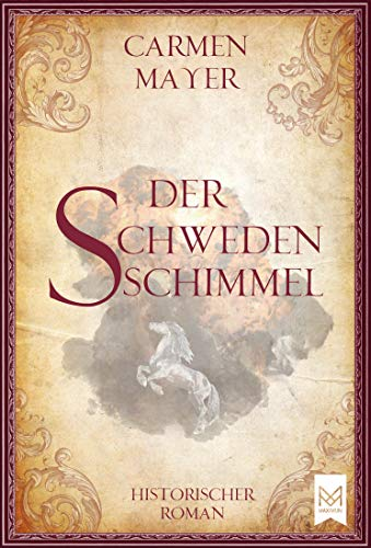 Buchseite und Rezensionen zu 'Der Schwedenschimmel: Historischer Roman' von Carmen Mayer