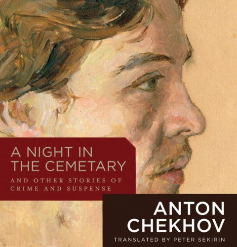 A Night in the Cemetary     And Other Stories of Crime and Suspense              Written by:                                                                                                                                 Anton Chekhov                               Narrated by:                                                                                                                                 Harlan Ellison,                                                                                        Stephen Hoye,                                                                                        Gabrielle De Cuir,                   and others                 Length: 10 hrs and 14 mins     Not rated yet     Overall 0.0