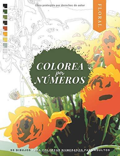 Colorea por Números: FLORAL - 50 Dibujos para Colorear Numerados para Adultos